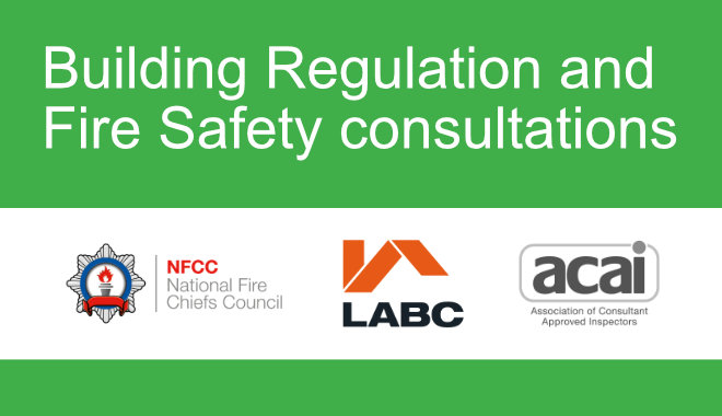 green background with white text saying Building regulation and fire safety consultation. Beneath text there are the NFCC, LABC and ACAI logos.